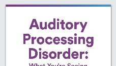 Graphic of Auditory processing disorder: What you're seeing in your grade-schooler