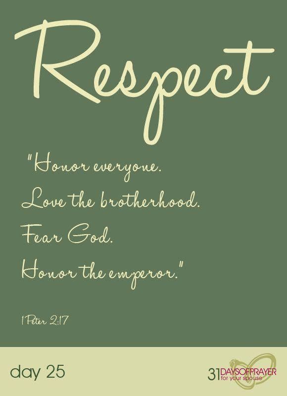 "Respect ""Honor everyone. Love the brotherhood. Fear God ..."
