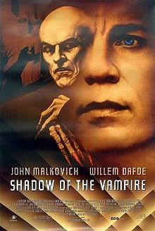 "LOL ""Shadow Of A Vampire"" is a movie about the making of the movie 'Nosferatu'"