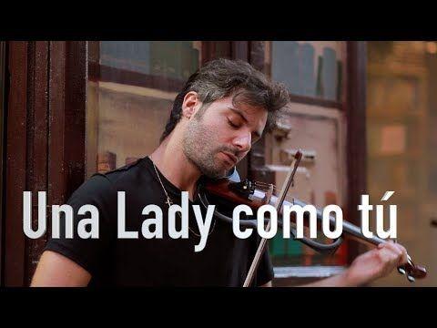 Una Lady Como Tú - Violín cover Jose Asunción