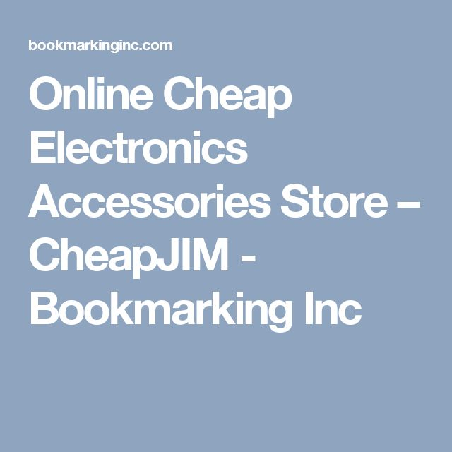 Online Cheap Electronics Accessories Store – CheapJIM - Bookmarking Inc