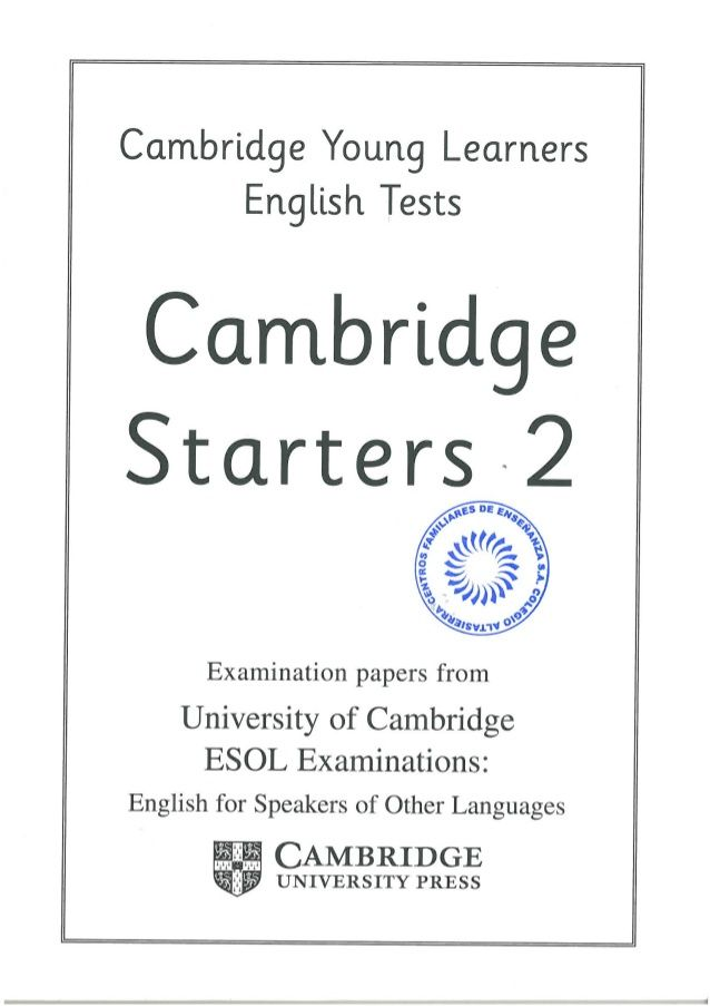 Cambridge Young Learners English Tests  Cambridge Starters 2  Examination papers from  University of Cambridge ESOL Examin...