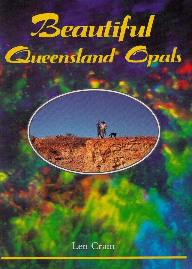 Beautiful Queensland Opals  opal books, opal literature , len cram opal books