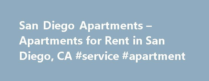 San Diego Apartments – Apartments for Rent in San Diego, CA #service #apartment http://apartment.nef2.com/san-diego-apartments-apartments-for-rent-in-san-diego-ca-service-apartment/  #apartments in san diego # California Apartments > San Diego Apartments San Diego Apartments For Rent in San Diego, CA Search for apartments for rent in San Diego metro area? Our Free apartment search service helps you locate San Diego apartments for rent you're looking for! Regardless of your price range…