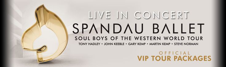 Official VIP Packages are now available for the Spandau Ballet - Soulboys of the Western World Tour in May 2015.
