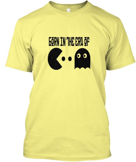 """""""Born in the era of Pac Man"""" Retro Shirt 