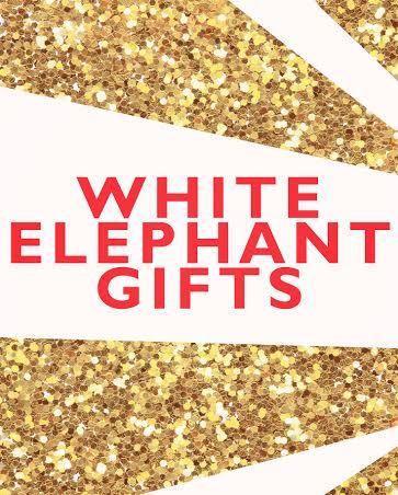 White Elephant Gift Ideas Tips Advice Pinterest