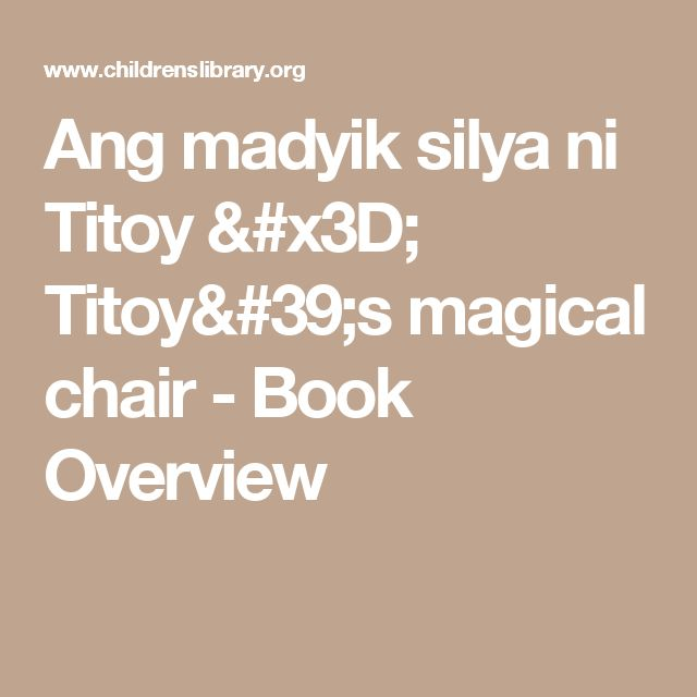 Ang madyik silya ni Titoy = Titoy's magical chair - Book Overview