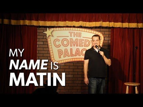 Stand-up comedy jokes about my name. Please like, comment, and subscribe. Thank you so much! 🙂 Matin Comedy: Facebook: on.fb.me/PPxj74 Twitter: … Video source