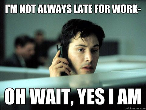 the ten worst excuses people have used for being late to