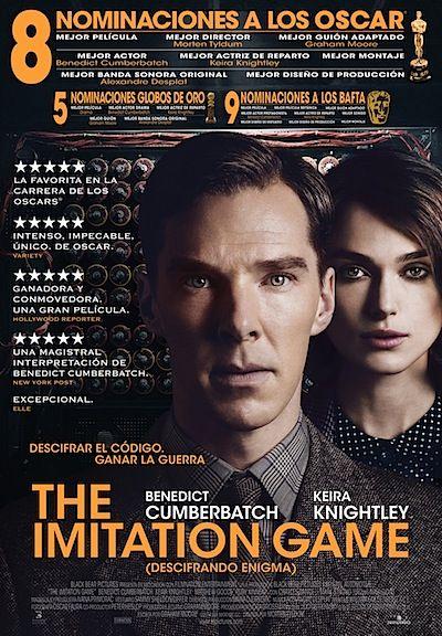 """The Imitation Game / Descifrando Enigma: """"Biopic sobre el matemático británico Alan Turing, famoso por haber descifrado los códigos secretos nazis contenidos en la máquina Enigma, lo cual determinó el devenir de la II Guerra Mundial en favor de los Aliados. Lejos de ser admirado como un héroe fue acusado y juzgado por su condición de homosexual en 1952 ..."""""""