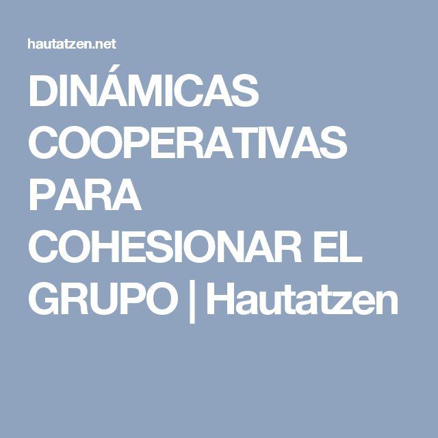 DINÁMICAS COOPERATIVAS PARA COHESIONAR EL GRUPO | Hautatzen