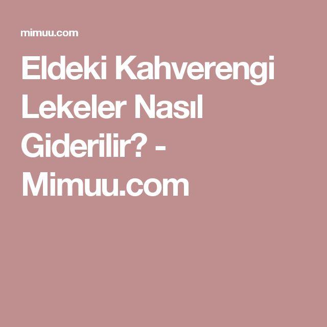 Eldeki Kahverengi Lekeler Nasıl Giderilir? - Mimuu.com