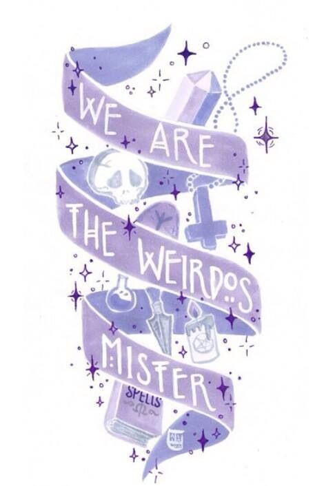 We are the weirdos mister.