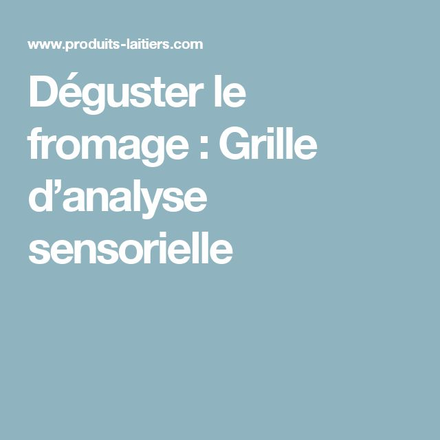 Déguster le fromage : Grille d'analyse sensorielle