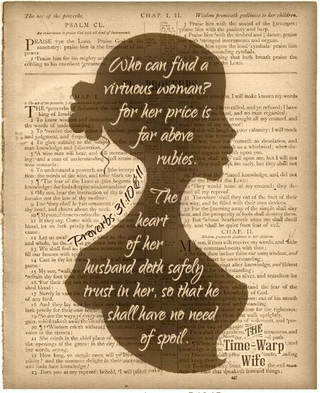 Proverbs 31 virtuous woman - verses 10-11 :)