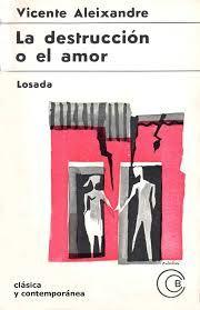 Vicente Aleixandre. La destrucción o el amor
