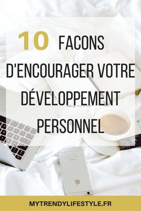 10 façons d'encourager son développement personnel #mytrendylifestyle #developpementpersonnel