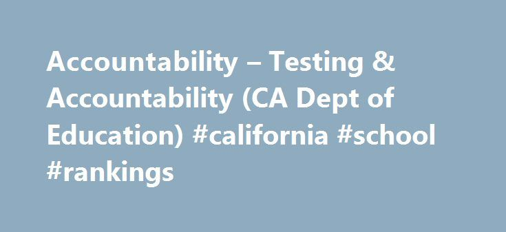 Accountability – Testing & Accountability (CA Dept of Education) #california #school #rankings http://bahamas.nef2.com/accountability-testing-accountability-ca-dept-of-education-california-school-rankings/  # Accountability Program information pertaining to school performance. California Accountability Model School Dashboard California Accountability Model School Dashboard California s new accountability and continuous improvement system provides information about how local educational…