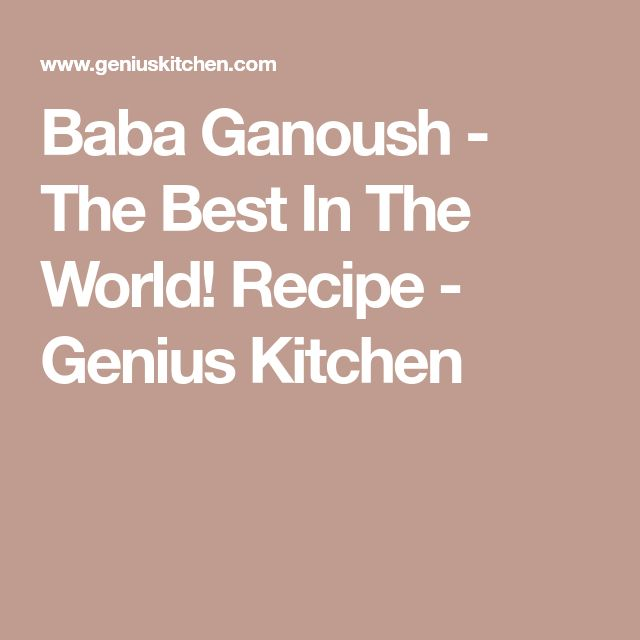 Baba Ganoush - The Best In The World! Recipe - Genius Kitchen