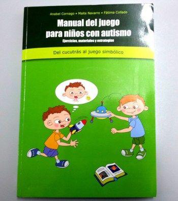 Manual de Juego para Niños con Autismo (también llamado de las buenas ideas) | Aulautista