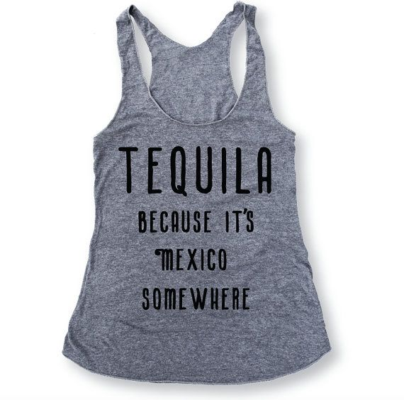 Cinco De Mayo Tank...TEQUILA Because It's Mexico by everfitte