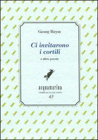 Georg Heym - Ci invitarono i cortili a cura di Claudia Ciardi #ViadelVentoedizioni
