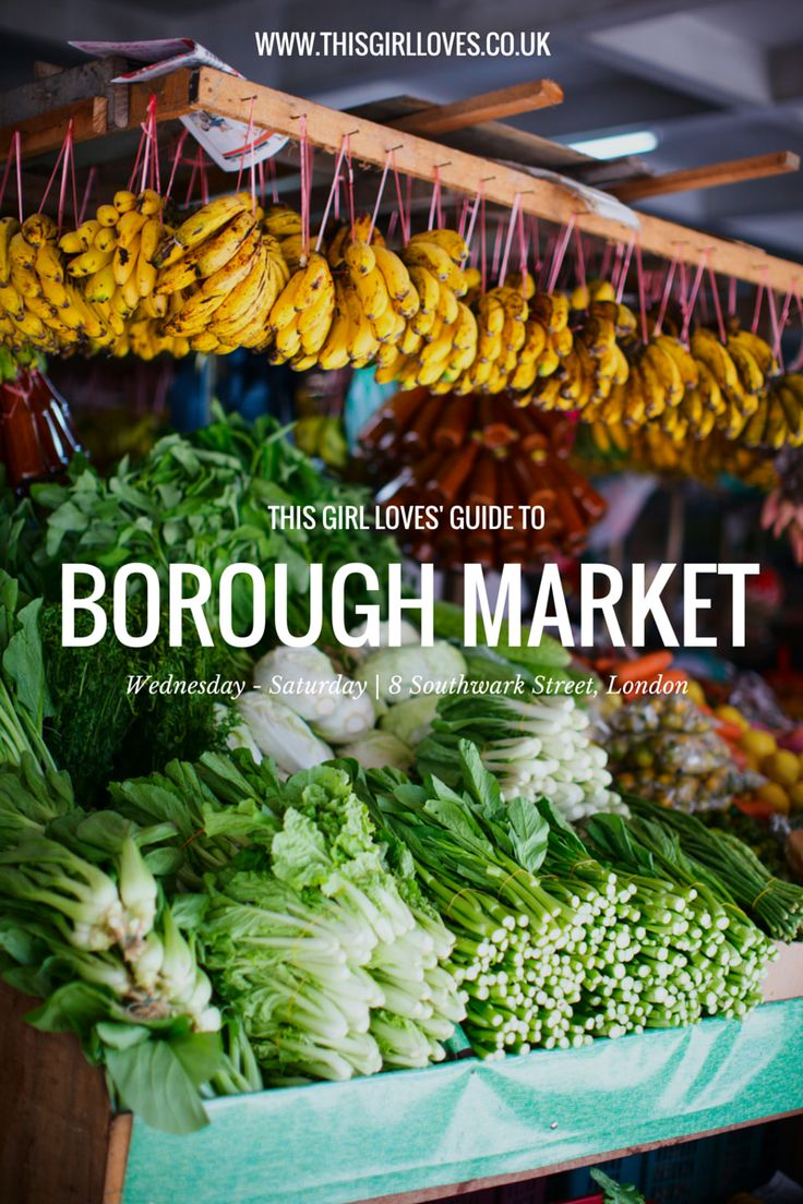 The girl's guide to Borough Market in London. #PinUpLive