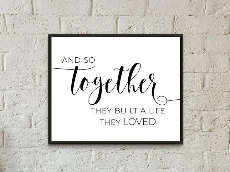 And so together they built a life they loved,family room print,bedroom prints quotes printable,wall decor above couch,couples love wall art