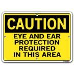 Caution 10.5 in. W x 7.5 in. H Aluminum Composite Eye And Ear Protection Required In This Area Sign, Yellow