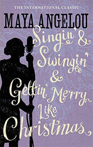 51/52 Maya Angelou - Singin' & Swingin' & Gettin' Merry like Christmas ****