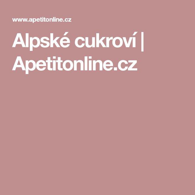 Alpské cukroví | Apetitonline.cz