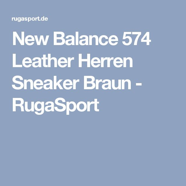 New Balance 574 Leather Herren Sneaker Braun - RugaSport