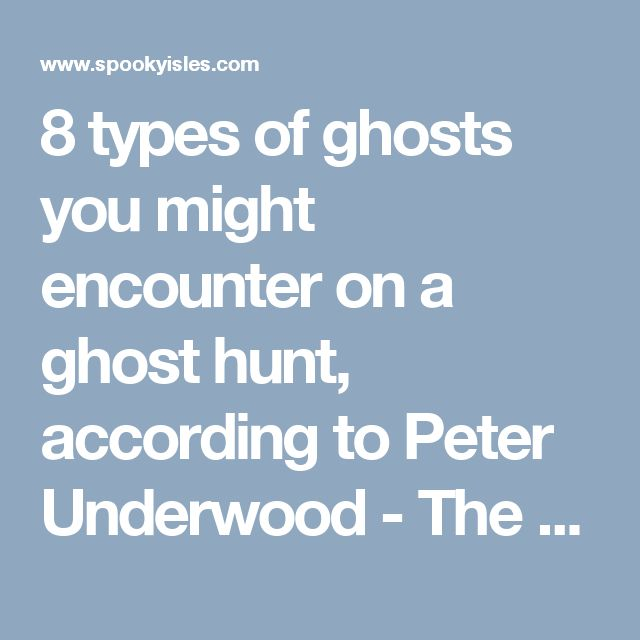 8 types of ghosts you might encounter on a ghost hunt, according to Peter Underwood - The Spooky Isles