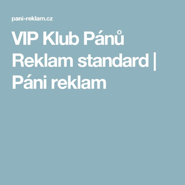 VIP Klub Pánů Reklam standard | Páni reklam