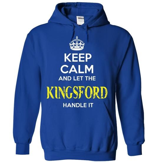 KINGSFORD - KEEP CALM AND LET THE KINGSFORD HANDLE IT - #shower gift #gift packaging. PRICE CUT => https://www.sunfrog.com/Valentines/KINGSFORD--KEEP-CALM-AND-LET-THE-KINGSFORD-HANDLE-IT.html?68278