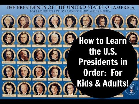 How to Learn the United States Presidents in Order: For Kids & Adults! - YouTube