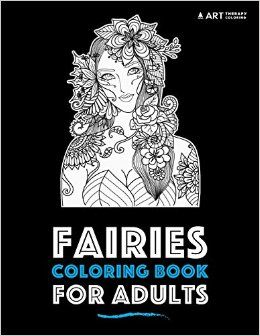 Fairies Coloring Book For Adults If Youve Ever Wondered What It Would Be Like To A Fairy And Live In An Enchanted Forest Use Your Magical Powers