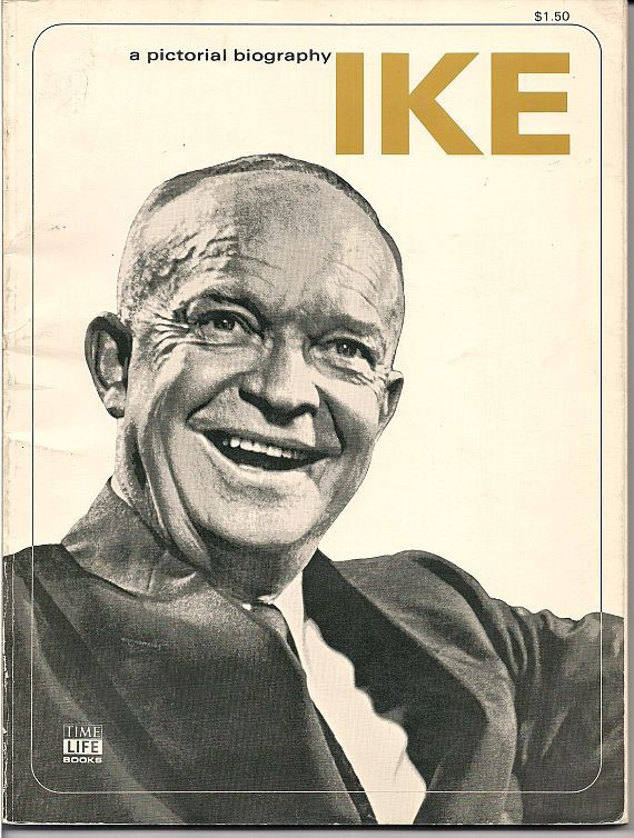 Dwight Eisenhower  Published 1969 by Time Life  Pictorial