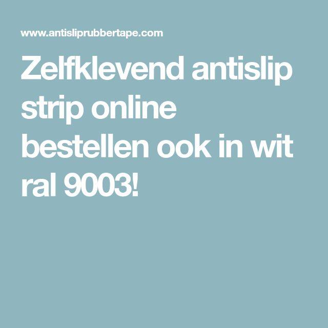 Zelfklevend antislip strip online bestellen ook in wit ral 9003!