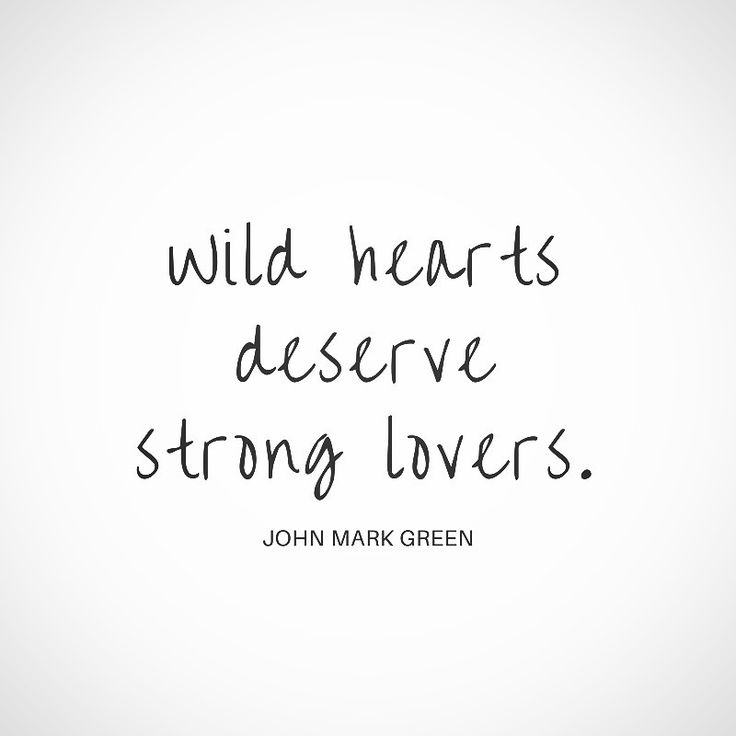 """Wild hearts deserve strong lovers."" by John Mark Green #quote #wild #tattoo #heart - tattoo idea - tattoo quote - #johnmarkgreen"