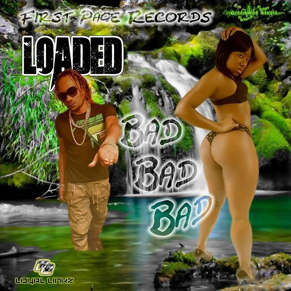 Loaded – Bad Bad Bad (First Page Records / Loyal Linkz)