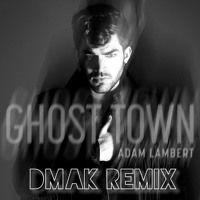 Adam Lambert - Ghost Town (Dmak Remix) by DMAK on SoundCloud