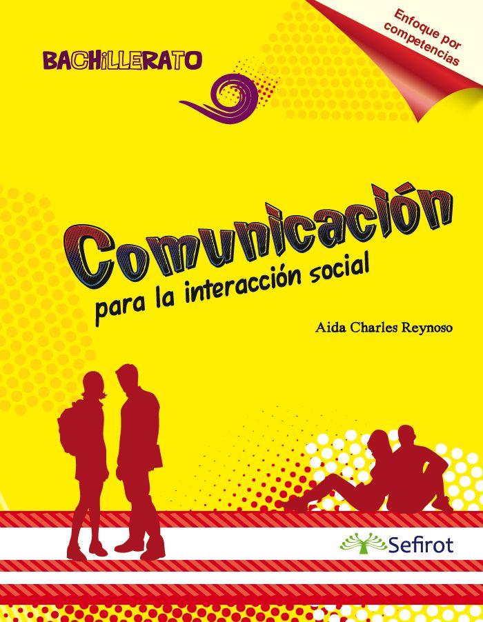 Comunicación para la interacción social / Bachillerato