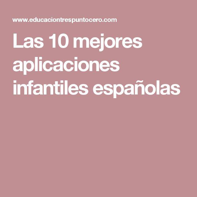 Las 10 mejores aplicaciones infantiles españolas