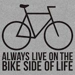 Always Live on the Bike Side of Life. Great mantra!  Bicycle Tshirt Shop – Közösség – Google+