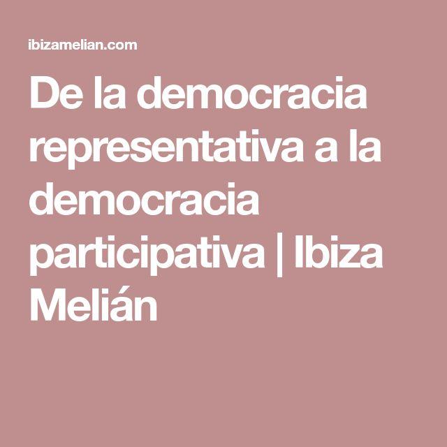 De la democracia representativa a la democracia participativa | Ibiza Melián