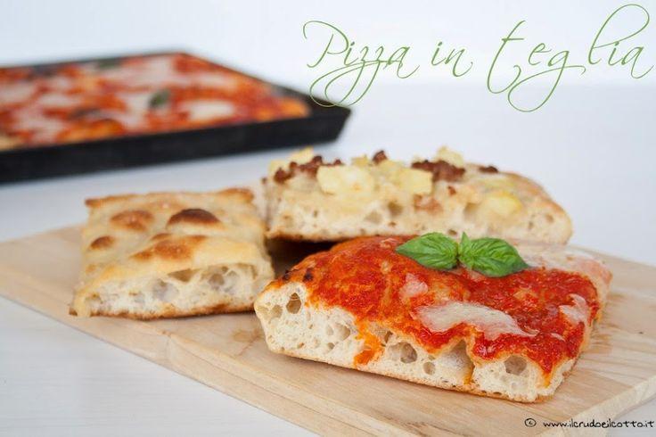 Pizza in teglia con pasta madre o lievito di birra | Il Crudo e Il Cotto