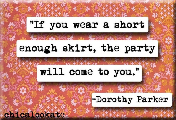 """""""If you wear a short enough skirt, the party will come to you."""" I have a collection of quotes that I have been waiting to put to use some how and I have finally found one. This magnet is 2x3 inches, h"""