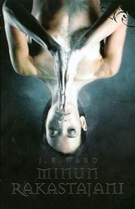 J. R. Ward: Minun rakastajani (17,90€)
